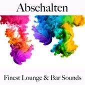 Abschalten: Finest Lounge & Bar Sounds by ALLTID