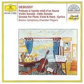 Debussy: Prélude à l'après-midi d'un faune; Violin Sonata; Cello Sonata; Sonata for Flute, Violia & Harp; Syrinx von Boston Symphony Chamber Players