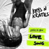 Brazilian Love Song by Keys N Krates