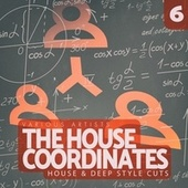The House Coordinates, Vol. 6 de Various Artists