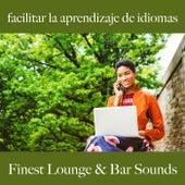 Facilitar la Aprendizaje de Idiomas: Finest Lounge & Bar Sounds by ALLTID