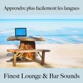 Apprendre plus facilement les langues: finest lounge & bar sounds by ALLTID