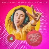 The Dance Elements: House & Deep, Vol. 4 de Various Artists