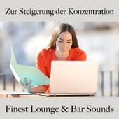 Zur Steigerung Der Konzentration: Finest Lounge & Bar Sounds by ALLTID