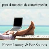 Para el Aumento de Concentración: Finest Lounge & Bar Sounds by ALLTID