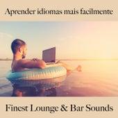 Aprender Idiomas Mais Facilmente: Finest Lounge & Bar Sounds by ALLTID