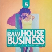 Raw House Business, Vol. 5 by Various Artists