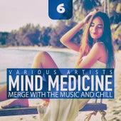 Mind Medicine, Vol. 6 di Various Artists