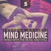 Mind Medicine, Vol. 5 by Various Artists