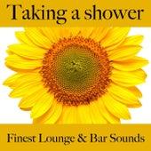 Taking a Shower: Finest Lounge & Bar Sounds by ALLTID