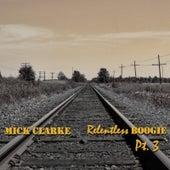Relentless Boogie Pt. 3 von Mick Clarke