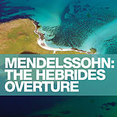 Mendelssohn: The Hebrides Overture