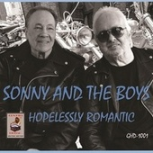 Hopelessly Romantic by Sonny and the Boys