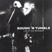 Live at the Wangbar de Rough 'n' Tumble