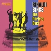 The Party's Over by Rinaldi Sings