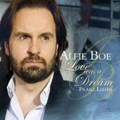 Love Was A Dream de Alfie Boe