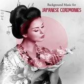 Background Music for Japanese Ceremonies: Meditation, Tea Ceremony, Relaxation, Spa by Japanese Zen Shakuhachi