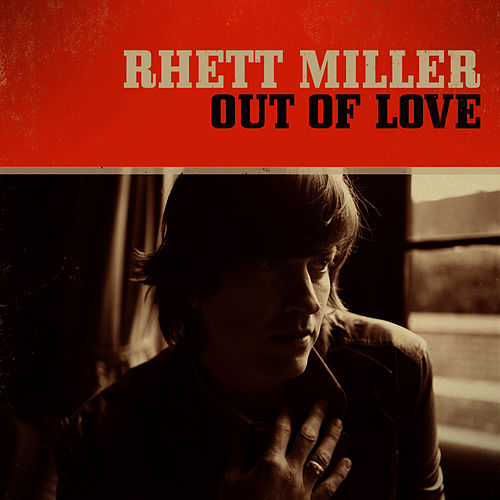 Out of Love - Single by Rhett Miller