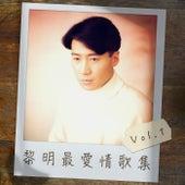 黎明最愛情歌集 Vol.1 by Leon Lai