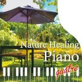 Nature Healing Piano quatre カフェで静かに聴くピアノと自然音 by 青木しんたろう