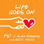 Life Goes On (Majestic Remix) by Ps1