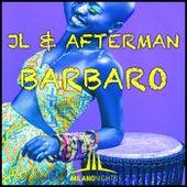Barbaro (JL & Afterman Mix) by JL