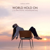 World Hold On (15 Electronic Masterpieces) de Various Artists