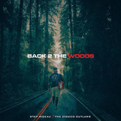 Back 2 the Woods de Step Rideau & The Zydeco Outlaws