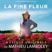 La Fine Fleur (Bande originale du film) by Mathieu Lamboley