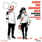 When The Summer Dies (Alternative Mix) by Deadmau5