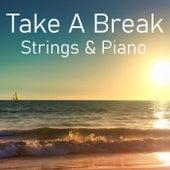 Take A Break Strings & Piano by Arthur Rodzinski
