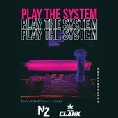 Play the System by Clank