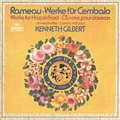 Rameau: Works For Harpsichord de Kenneth Gilbert