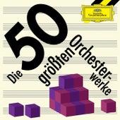 Best of Orchester – Die 50 größten Orchesterwerke von Various Artists