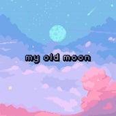 My Old Moon von Just Valery