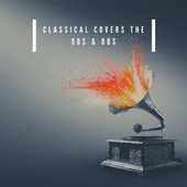 Classical Covers the 90s and 00s by Various Artists