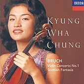 Bruch: Violin Concerto No.1; Scottish Fantasia de Kyung Wha Chung