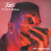 Off The Drugs by TOBi