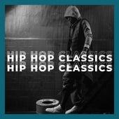Hip Hop Classsics by Various Artists