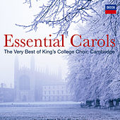 Essential Carols - The Very Best of King's College, Cambridge by Choir of King's College, Cambridge