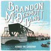 Across the Causeway by Brandon McDermott Band