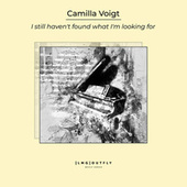 I Still Haven't Found What I'm Looking For by Camilla Voigt