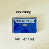 Tell Her This by Aqualung