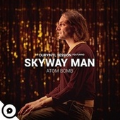 Atom Bomb (OurVinyl Sessions) by Skyway Man