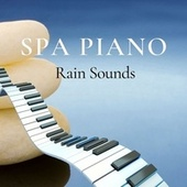 Spa Piano & Rain Sounds by S.P.A