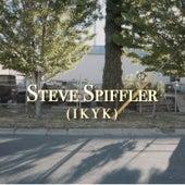 IKYK by Steve Spiffler