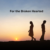 For the Broken Hearted by Various Artists