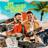 Em Qualquer Lugar Vol. 1 (Ao Vivo) von Marcos & Belutti