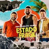 Estado Frágil (Ao Vivo) von Marcos & Belutti
