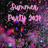 Summer Party 2021 by Various Artists